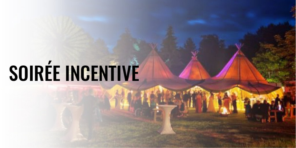 Organiser une soiree ou un voyage incentive