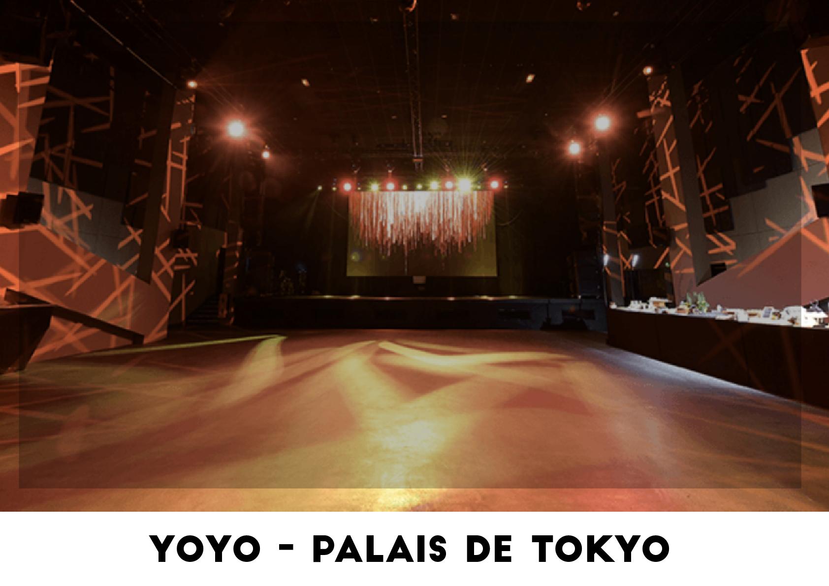 Lieu événementiel - Yoyo - Palais de Tokyo